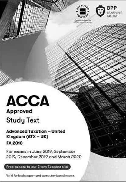 BPP ACCA Advanced Taxation (P6)ATX-UK Study Text (FA2018
